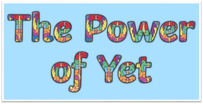 "Help us nurture the ""Power of Yet""  (growth mindset) in each learner at CTE!"